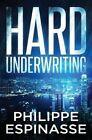 Hard Underwriting by Philippe Espinasse (Paperback / softback, 2015)