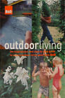 B&Q Outdoor Living: The Inspirational New Step-by-step Guide to Today's Outdoor Living Space from B&Q by B&Q PLC (Hardback, 2005)