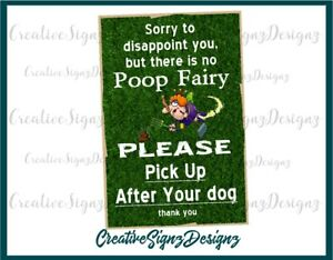 Pick Up After Your Dog There Is No Poop Fairy 8x12 Metal Print Sign