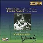 Franck: Symphony in D minor; Respighi: Pini di Roma (2007)