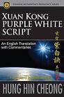 Xuan Kong Purple White Script by Hung Hin Cheong (Paperback, 2009)