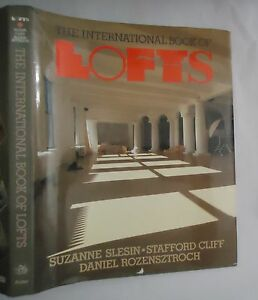 Slesin-Cliff-Rozensztroch-THE-INTERNATIONAL-BOOK-OF-LOFTS-Potter-1986