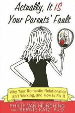 Actually, It Is Your Parents' Fault: Why Your Romantic Relationship Isn't Workin