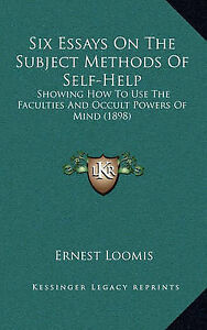 Six-Essays-On-The-Subject-Methods-Of-Self-Help-Showing-How-To-Use-The-ExLibrary