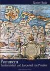 Pommern als Territorialstaat und Landesteil von Preussen von Norbert Buske (1997, Gebundene Ausgabe)
