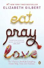 Eat, Pray, Love : One Woman's Search for Everything Across Italy, India and Indonesia by Elizabeth Gilbert (2007, Paperback)