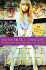 Wonderful Tonight: George Harrison, Eric Clapton, and Me by Pattie Boyd (Paperback / softback)