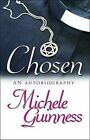 Chosen: An Autobiography by Michele Guinness (Paperback / softback, 2008)