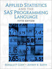 Applied Statistics and the SAS Programming Language by Jeffrey K. Smith, Ronald P. Cody (Paperback, 2005)