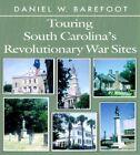 Touring South Carolina's Revolutionary War Sites by Daniel W. Barefoot (Paperback, 2000)