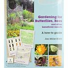 Gardening for Butterflies, Bees and Other Beneficial Insects by Jan E. Miller (Hardback, 2010)