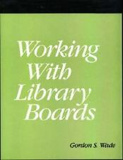 Working With Library Boards: A How-To-Do-It Manual for Librarians (How-ExLibrary