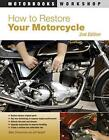 How to Restore Your Motorcycle by Mark Zimmerman (Paperback, 2010)