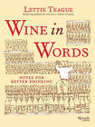 Wine in Words: Some Notes for Better Drinking by Lettie Teagie (Hardback, 2015)