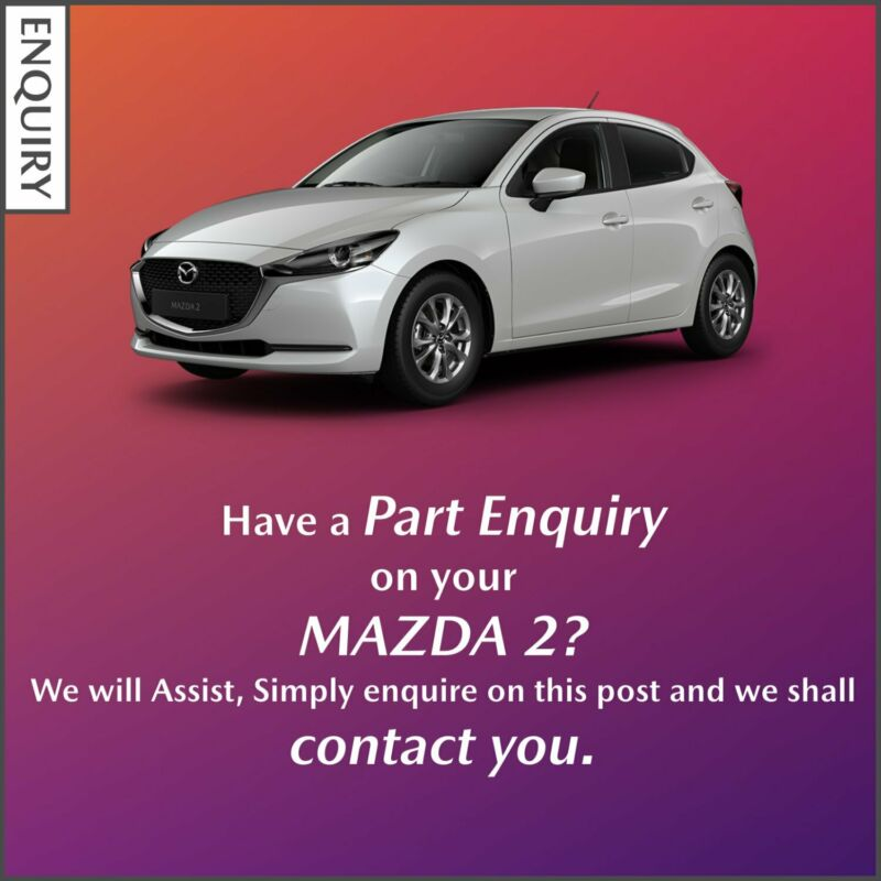 Part Enquiry on your Mazda 2?