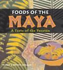 Foods of the Maya: A Taste of the Yucatan by Jeffrey Gerlach, Nancy Gerlach (Paperback, 2002)