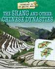The Shang and Other Chinese Dynasties by Charlie Samuels (Hardback, 2015)