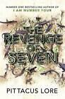 The Revenge of Seven: Lorien Legacies Book 5 by Pittacus Lore (Hardback, 2014)