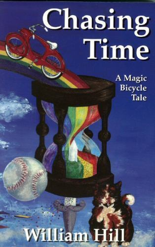 Hill, William : Chasing Time - The Magic Bicycle Tale