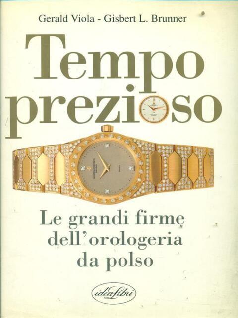 TEMPO PREZIOSO  VIOLA GERALD - BRUNNER GISBERT L. IDEALIBRI 1988
