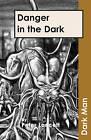 Danger in the Dark: v. 13 by Peter Lancett (Paperback, 2006)
