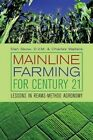 Mainline Farming for Century 21 by Charles Walters, Skow Dan (Paperback, 1995)