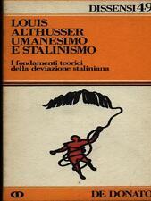 UMANESIMO E STALINISMO SAGGISTICA LOUIS ALTHUSSER DE DONATO 1977