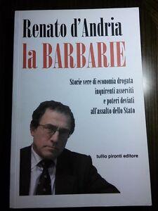 Renato-d-039-Andria-LA-BARBARIE-Storie-vere-di-economia-drogata-inquirenti