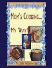 Mom's Cooking My Way!!: Cookbook by Natasha Gattenberger Mrs (Paperback / softback, 2014)