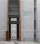 The Hermitage XXI: The New Art Museum in the General Staff Building by Mikhail Piotrovsky, Hans Ibelings, Oleg Yavein, Dmitri O. Shvidkovsky, Aaron Betsky (Hardback, 2014)
