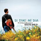 Six Strings and Shiva by Steve Gold (CD, Jan-2016, Sounds True)