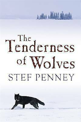 The Tenderness of Wolves by Stef Penney (Hardback, 2006)