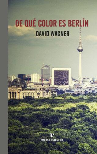 DE QUé COLOR ES BERLíN. NUEVO. Envío URGENTE. NARRATIVA (IMOSVER)