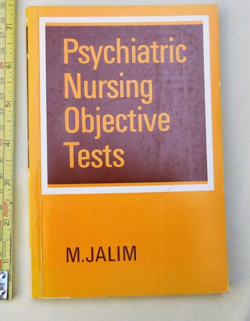 PSYCHIATRY, PSYCHIATRIC NURSING OBJECTIVE TESTS - M JALIM