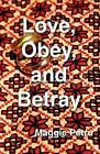 Love, Obey, & Betray by Maggie Petru (Paperback / softback, 2012)