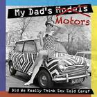 My Dad's Motors by Adam Powley (Paperback, 2011)