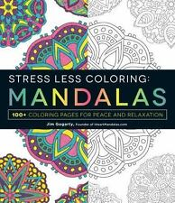 Stress Less Coloring - Mandalas : 100+ Coloring Pages for Peace and Relaxation by Adams Adams Media and Jim Gogarty (2015, Paperback)