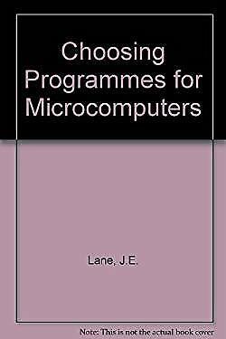 Choosing Programs for Microcomputers by Lane, J.E.