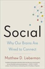 Social : Why Our Brains Are Wired to Connect by Matthew D. Lieberman (2014, Paperback)