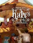 Princess Kate's Carousel by Chester Jensen 9781441595997 Paperback 2009