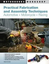 Motorbooks Workshop: Practical Fabrication and Assembly Techniques : Automotive, Motorcycle, Racing by Wayne Scraba (2010, Paperback)