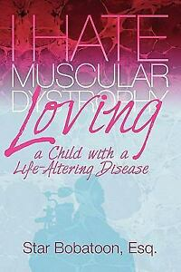 I-Hate-Muscular-Dystrophy-Loving-a-Child-with-a-Life-Altering-Disease-Paperback