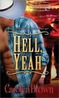 Hell, Yeah by Carolyn Brown (Paperback / softback, 2011)