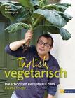 Täglich vegetarisch von Hugh Fearnley-Whittingstall (2013, Gebundene Ausgabe)