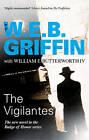 The Vigilantes by W. E. B. Griffin (Hardback, 2010)