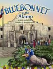 Bluebonnet at the Alamo by Mary Brooke Casad (Hardback, 2013)