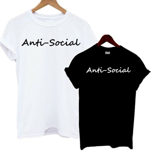 Anti Social T Shirt Psycho Tee Top Slogan Crazy Statement Celebrity Cute Friend