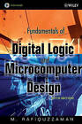 Fundamentals of Digital Logic and Microcomputer Design by Mohamed Rafiquzzaman (Hardback, 2005)