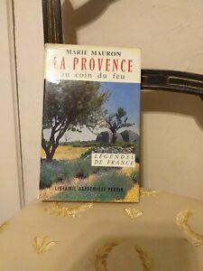 Marie Mauron : La Provence Au Coin Du Feu – Librairie  Perrin – 1962 - TBE
