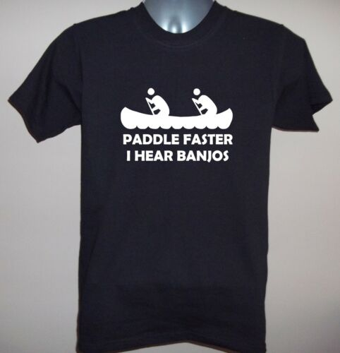 PADDLE FASTER I HEAR BANJOS FUNNY DELIVERANCE FILM T-SHIRT Small to 5XL